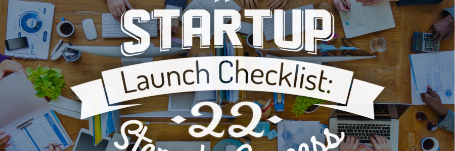 Startup Launch Checklist: 22 Steps to Success