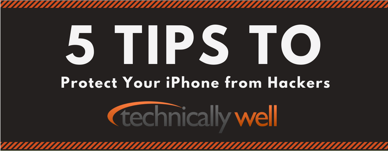 5 Tips to Protect Your iPhone from Hackers
